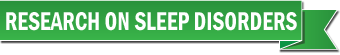 Research on Sleep Disorders